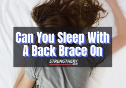 sleeping with a back brace on, good or not?